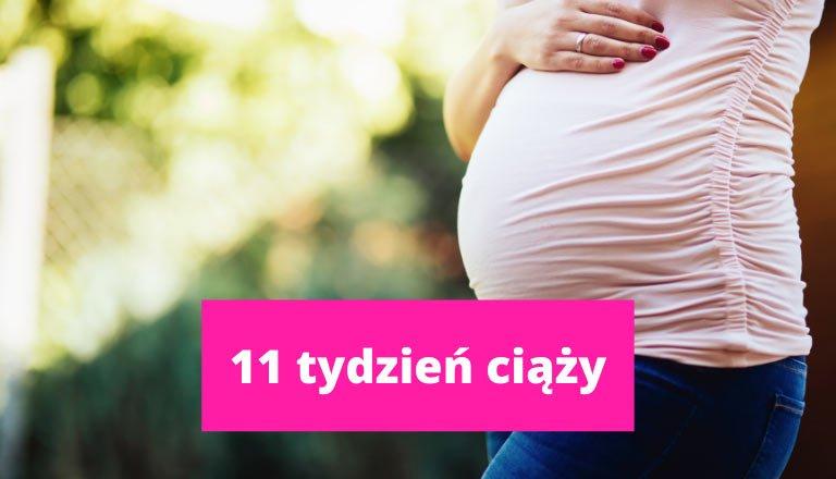 11 tydzień ciąży – ciąża tydzień po tygodniu
