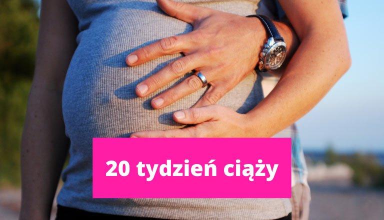 20 tydzień ciąży – ciąża tydzień po tygodniu