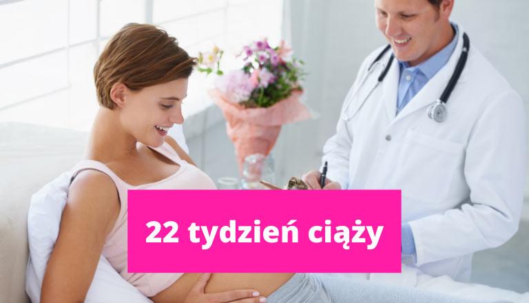 22 tydzień ciąży – ciąża tydzień po tygodniu