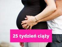 25 tydzień ciąży – ciąża tydzień po tygodniu