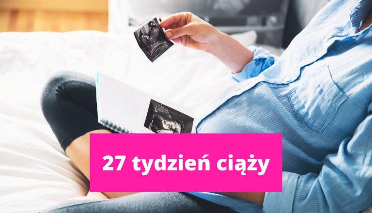 27 tydzień ciąża tydzień po tygodniu