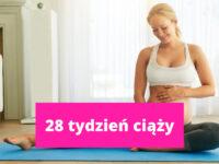 28 tydzień ciąży – ciąża tydzień po tygodniu