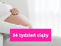 34 tydzień ciąży – ciąża tydzień po tygodniu