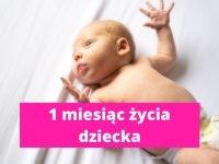 1 miesiąc życia dziecka - rozwój dziecka w 1 miesiącu życia