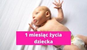 1 miesiąc życia dziecka