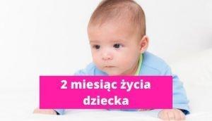 2 miesiąc życia dziecka