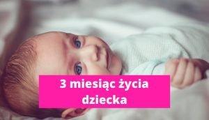 3 miesiąc życia dziecka