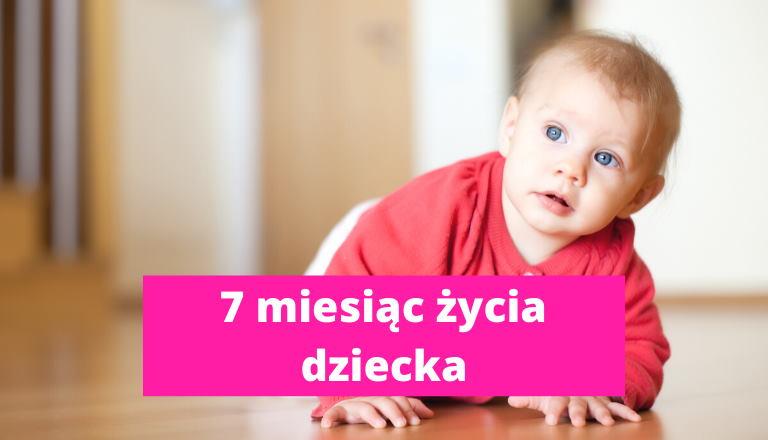 7 miesiąc życia dziecka – rozwój dziecka w 7 miesiącu życia