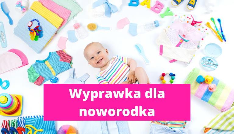 Wyprawka dla noworodka – lista zakupów