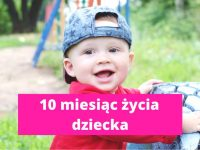 10 miesiąc życia dziecka – rozwój dziecka w 10 miesiącu życia