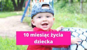 10 miesiąc życia dziecka