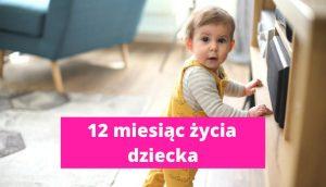 12 miesiąc życia dziecka