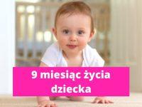 9 miesiąc życia dziecka – rozwój dziecka w 9 miesiącu życia