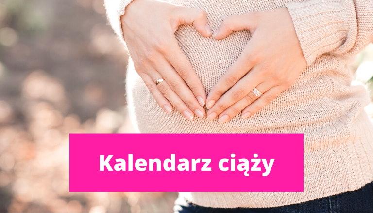 kalendarz ciąży ciąża tydzień po tygodniu