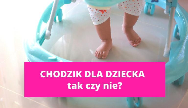 Chodzik dla dziecka – tak czy nie?